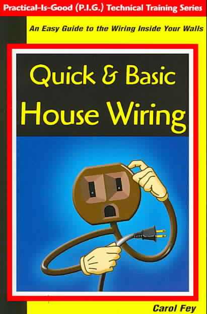 Quick & Basic House Wiring By Fey, Carol