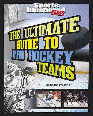 Capstone The Ultimate Guide to Pro Hockey Teams by Frederick, Shane [Paperback] at Sears.com