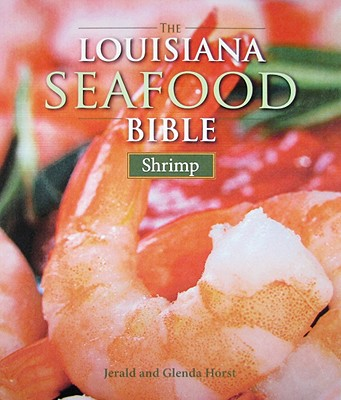The Louisiana Seafood Bible By Horst, Jerald/ Horst, Glenda
